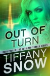 Out of Turn (Kathleen Turner #4) - Tiffany Snow