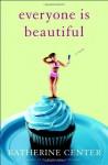 Everyone Is Beautiful - Katherine Center