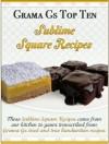 Grama Gs Top Ten: Scrumptious Square Recipes - Rose Taylor