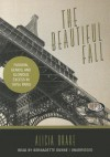 The Beautiful Fall: Fashion, Genius, and Glorious Excess in 1970s Paris - Alicia Drake, Bernadette Dunne