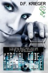 Virtual Code: Infinity Love - D.F. Krieger
