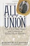 All for the Union: The Civil War Diary & Letters of Elisha Hunt Rhodes - Elisha Hunt Rhodes, Robert Hunt Rhodes, Geoffrey C. Ward