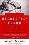 Descartes' Error - Antonio R. Damasio