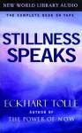 Stillness Speaks (Audio) - Eckhart Tolle
