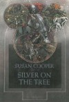 Silver On the Tree - Susan Cooper