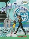 Animal Trainer: Illustrated High Interest - Susan Koehler, Ken Hooper, Lance Borde