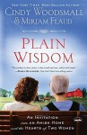 Plain Wisdom: An Invitation Into an Amish Home and the Hearts of Two Woman - Cindy Woodsmall