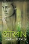 Strain - Amelia C. Gormley