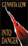 Into Danger - Gennita Low