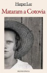 Mataram a Cotovia - Harper Lee Lee