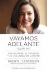 Vayamos adelante: Las mujeres, el trabajo y la voluntad de liderar - Sheryl Sandberg