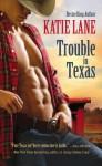 Trouble in Texas - Katie Lane