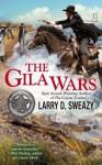 The Gila Wars - Larry D. Sweazy