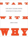 Start with Why: How Great Leaders Inspire Everyone to Take Action (Audio) - Simon Sinek