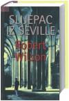 Slijepac iz Seville - Robert Wilson, Ljiljana Šćurić