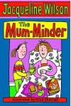 The Mum-Minder - Jacqueline Wilson