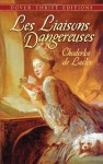 Les Liaisons Dangereuses: or Letters Collected in a Private Society and Published for the Instruction of Others - Pierre Choderlos de Laclos, Ernest Dowson, Chodelos De Laclos