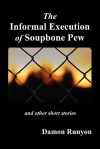 The Informal Execution of Soupbone Pew - Damon Runyon
