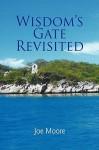 Wisdom's Gate Revisited - Joe Moore