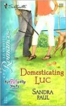 Domesticating Luc - Sandra Paul