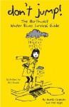 Don't Jump!: The Northwest Winter Blues Survival Guide - Novella Carpenter, Traci Vogel, Alli Arnold