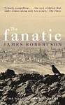 The Fanatic - James Robertson