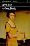My Next Bride - Kay Boyle