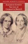 The Life of Charlotte Brontë - Elizabeth Gaskell, Winifred Gérin