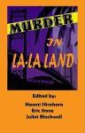 Murder in La-La Land - Sisters in Crime Los Angeles Chapter, Naomi Hirahara, Eric Stone