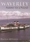 Waverley: Paddler for a Pound - Douglas McGowan
