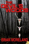 The Devil's Woods - Brian Moreland
