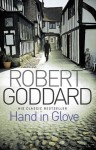 Hand In Glove - Robert Goddard