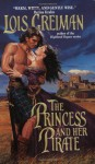 The Princess and Her Pirate - Lois Greiman