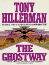Ghostway (Joe Leaphorn and Jim Chee Series #6) - Tony Hillerman