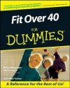 Fit Over 40 For Dummies - Mike Yorkey, Betsy Nagelsen McCormack