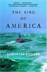The King of America: A Novel - Samantha Gillison