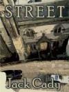 Street: A Novel - Jack Cady