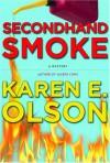 Secondhand Smoke - Karen E. Olson