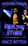 Ride The Stars/Once Bitten - Autumn Dawn