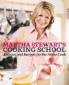 Martha Stewart's Cooking School: Lessons and Recipes for the Home Cook - Martha Stewart