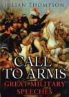 Call to Arms: The Great Military Speeches - Julian Thompson