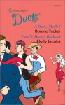 A Baby... Maybe? / How to Hunt a Husband - Bonnie Tucker, Holly Jacobs