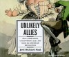Unlikely Allies: How a Merchant, a Playwright, and a Spy Saved the American Revolution - Joel Richard Paul, Morey Arthur, Joel Richard Paul, Arthur Morey