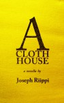 A Cloth House - Joseph Riippi
