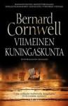 Viimeinen kuningaskunta - Bernard Cornwell, Outi Huovinen