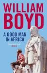 A Good Man in Africa - William Boyd