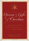 Opening the Gifts of Christmas: Practicing the Angelic Gifts of Faith, Hope, Charity, and Love - Jennifer Basye Sander, Jamie Miller