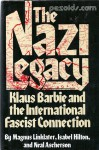 The Nazi Legacy: Klaus Barbie and the International Fascist Connection - Magnus Linklater, Isabel Hilton, Neal Ascherson
