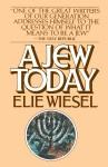 A Jew Today - Elie Wiesel, Marion Wiesel