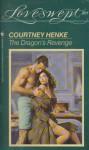 The Dragon's Revenge (Loveswept, #368) - Courtney Henke